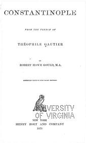 Constantinople: From the French of Théophile Gautier