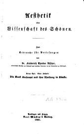 Aesthetik oder Wissenschaft des Schoenen: Die Kunstlehre. Bd. 3-4