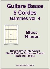 Guitare Basse 5 Cordes Gammes Vol. 4: Blues Mineur
