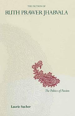 The Fiction of Ruth Prawer Jhabvala PDF