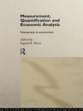 Measurement, Quantification and Economic Analysis: Numeracy in Economics