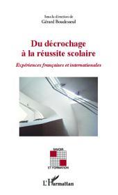 Du décrochage à la réussite scolaire: Expériences française et internationales