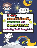 I Am Confident  Brave And Beautiful A Coloring Book For Girl S
