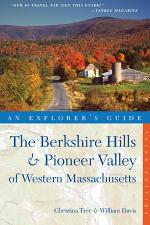 Explorer's Guide Berkshire Hills & Pioneer Valley of Western Massachusetts (Third Edition)