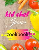 Kid Chef Junior Cookbook Book