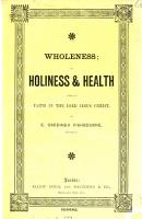 Wholeness  or holiness and health through faith in the Lord Jesus Christ PDF