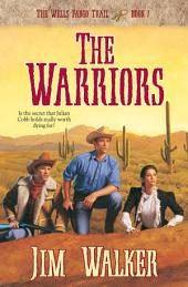 The Warriors (Wells Fargo Trail Book #7)