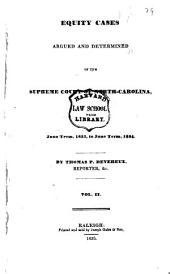 Equity Cases Argued and Determined in the Supreme Court of North Carolina: From June Term, 1828 [i.e. December Term, 1826], to [June Term, 1834], Volume 2