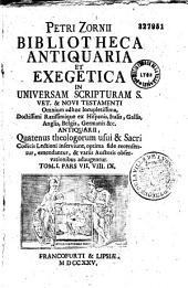 Petri Zornii Bibliotheca antiquaria et exegetica in universam Scripturam S. Vet. et Novi Testamenti...: Volume 1