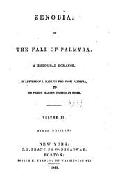 Zenobia; Or, The Fall of Palmyra: A Historical Romance. In Letters of L. Manlius Piso [pseud.] from Palmyra, to His Friend Marcus Curtius at Rome, Volume 2