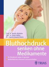 Bluthochdruck senken ohne Medikamente: Ihr Blutdruck-runter-Programm, Ausgabe 7