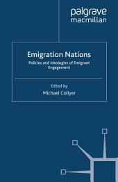 Emigration Nations: Policies and Ideologies of Emigrant Engagement