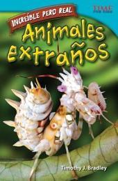 Increíble pero real: Animales extraños (Strange but True: Bizarre Animals)