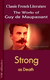 Strong as Death: Works of Maupassant