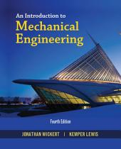 An Introduction to Mechanical Engineering: Edition 4
