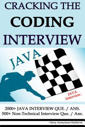 Cracking The Programming Interview :: 2000+ JAVA INTERVIEW QUESTION & ANSWERS AND 200+ SIMPLE INTERVIEW QUESTIONS.