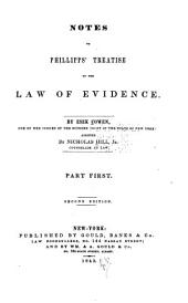 Notes to Phillipps' Treatise on the Law of Evidence: Volume 1