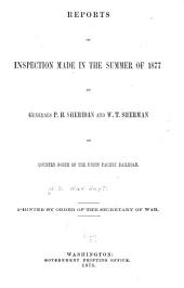 Reports of Inspection Made in the Summer of 1877 by Generals P. H. Sheridan and W. T. Sherman of Country North of the Union Pacific Railroad