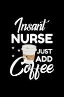 Insant Nurse Just Add Coffee