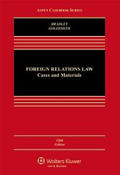 Foreign Relations Law: Cases and Materials, Edition 5