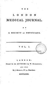 The London Medical Journal: By a Society of Physicians, Volume 1, Issue 1