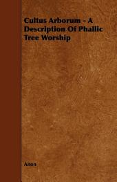 Cultus Arborum - A Description Of Phallic Tree Worship