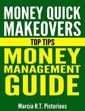 Money Quick Makeovers Top Tips: Money Management Guide
