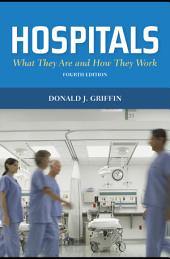 Hospitals: What They Are and How They Work: Edition 4