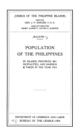 Census of the Philippine Islands, taken under the direction of the Philippine Commission in the year 1903, in four volumes ... Comp. and pub. by the United States Bureau of the Census: Volume 1