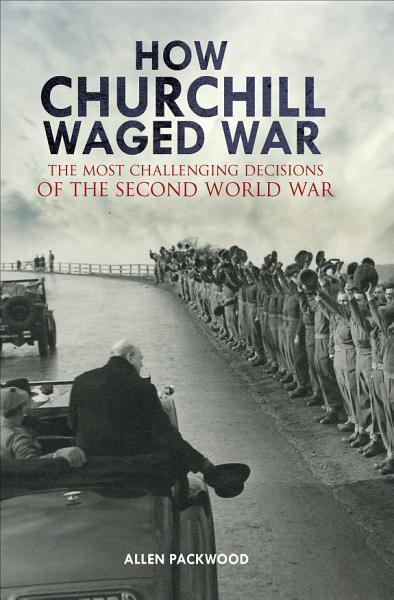 Download How Churchill Waged War Book