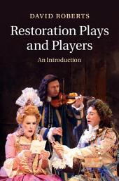Restoration Plays and Players: An Introduction