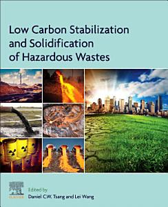 Low Carbon Stabilization and Solidification of Hazardous Wastes