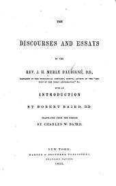 The discourses and essays of the Rev. J.H. Merle d'Aubigné
