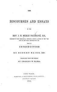 The Discourses and Essays of the Rev  J H  Merle D Aubign   PDF