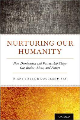 Nurturing Our Humanity PDF