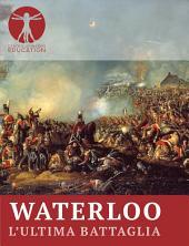 Waterloo - L'ultima battaglia