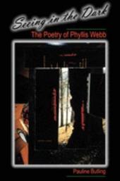 Seeing in the Dark: The Poetry of Phyllis Webb