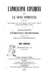 L'Apocalypse expliquée selon le sens spirituel où sont révelés les Arcanes qui y sont prédits, et qui jusqu'a présent ont été profondément cachés ouvrage posthume d'Emmanuel Swedenborg: Chapitres 7.-9., n. 415 à 591, Volume3