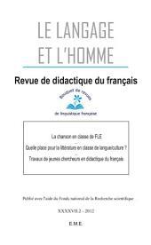 La chanson en classe de FLE - Quelle place pour la littérature en classe de langue/culture - Travaux de jeunes chercheurs en didactique du français: Ouvrage de référence sur la linguistique appliquée à l'éducation