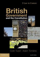 British Government and the Constitution: Text and Materials, Edition 7