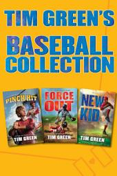Tim Green's Baseball Collection: Pinch Hit, Force Out, New Kid