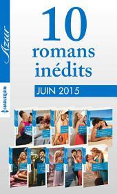 10 romans inédits Azur (no 3595 à 3604 - juin 2015): Harlequin collection Azur