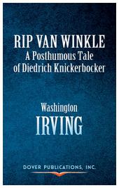 Rip Van Winkle: A Posthumous Tale of Diedrich Knickerbocker