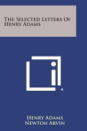 The Selected Letters of Henry Adams PDF