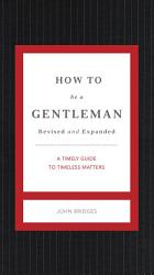 How To Be A Gentleman Revised And Updated Book PDF