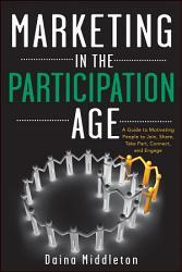Marketing In The Participation Age Book PDF