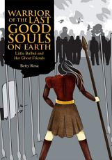 Warrior of the Last Good Souls on Earth PDF