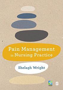 Pain Management in Nursing Practice