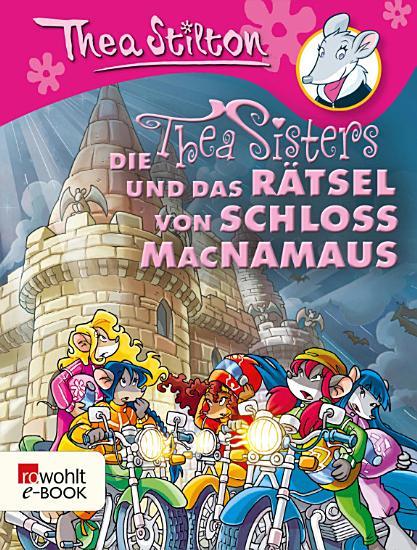 Die Thea Sisters und das R  tsel von Schloss MacNamaus PDF
