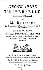 Contenant l'Empire D'Allemagne, premiere partie, savoir: la Boheme, la Silesie, la Moravie, la Lusace, l'Archiduché d'Autriche: 6